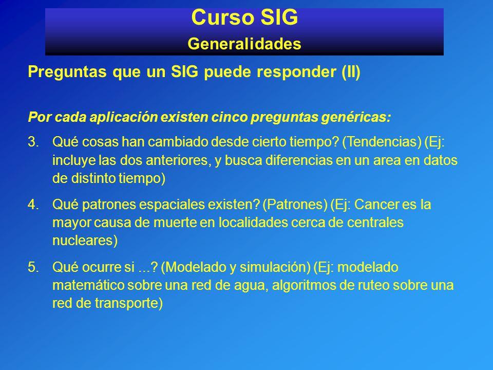 Curso SIG Generalidades Preguntas que un SIG puede responder (II)