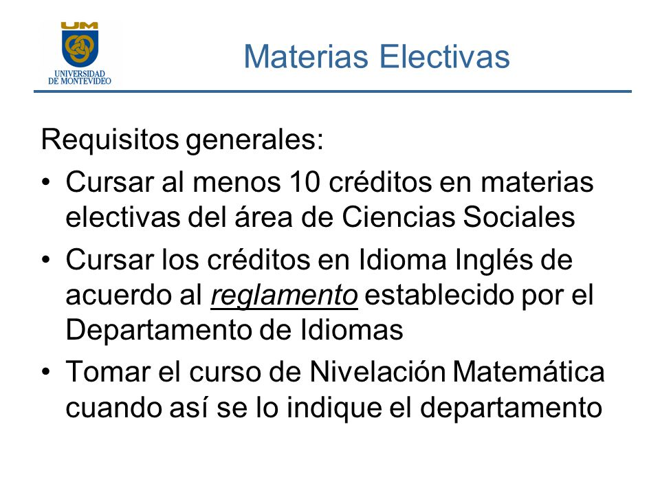 Materias Electivas Requisitos generales:
