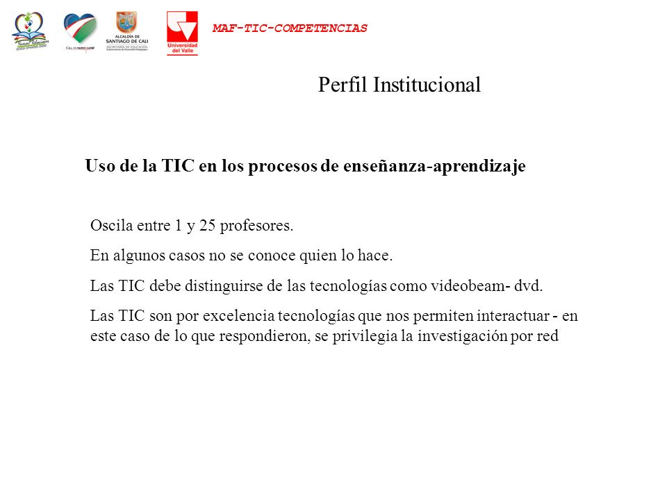 Perfil Institucional Uso de la TIC en los procesos de enseñanza-aprendizaje. Oscila entre 1 y 25 profesores.