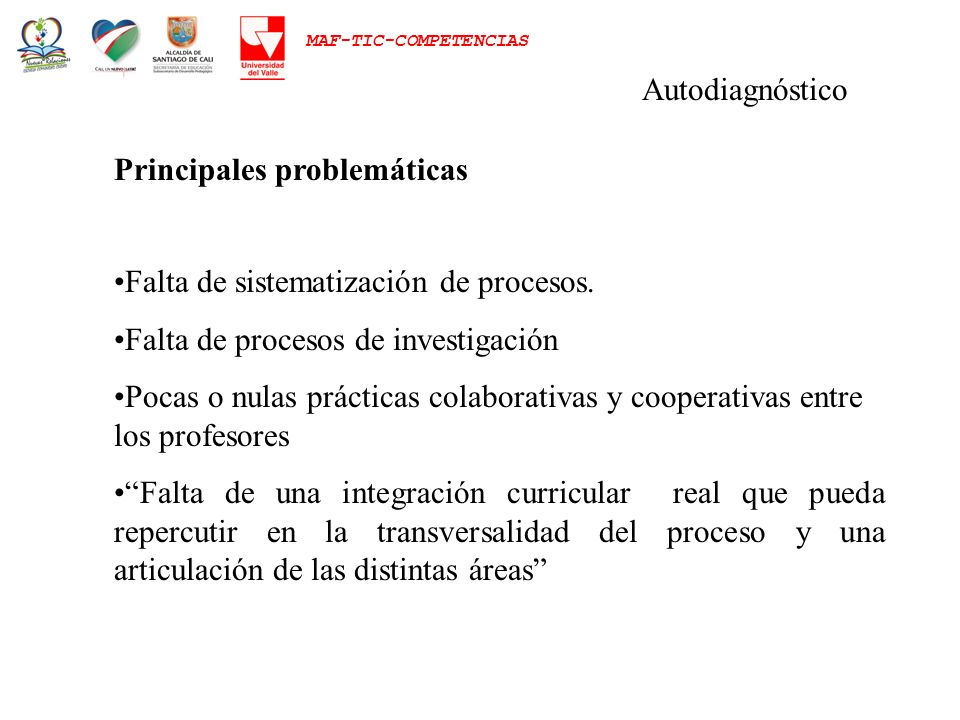 AutodiagnósticoPrincipales problemáticas. Falta de sistematización de procesos. Falta de procesos de investigación.