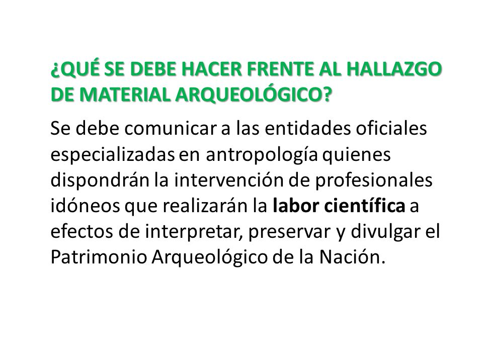 ¿QUÉ SE DEBE HACER FRENTE AL HALLAZGO DE MATERIAL ARQUEOLÓGICO