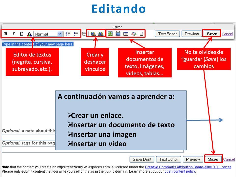 Editando A continuación vamos a aprender a: Crear un enlace.