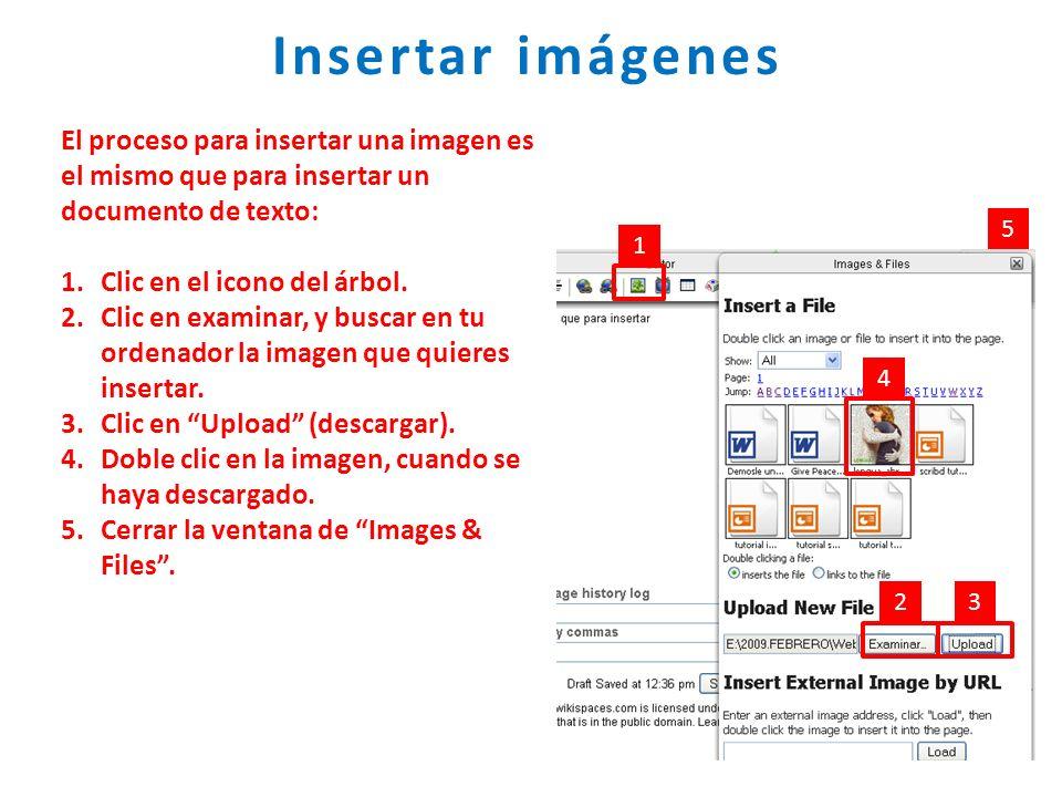 Insertar imágenes El proceso para insertar una imagen es el mismo que para insertar un documento de texto: