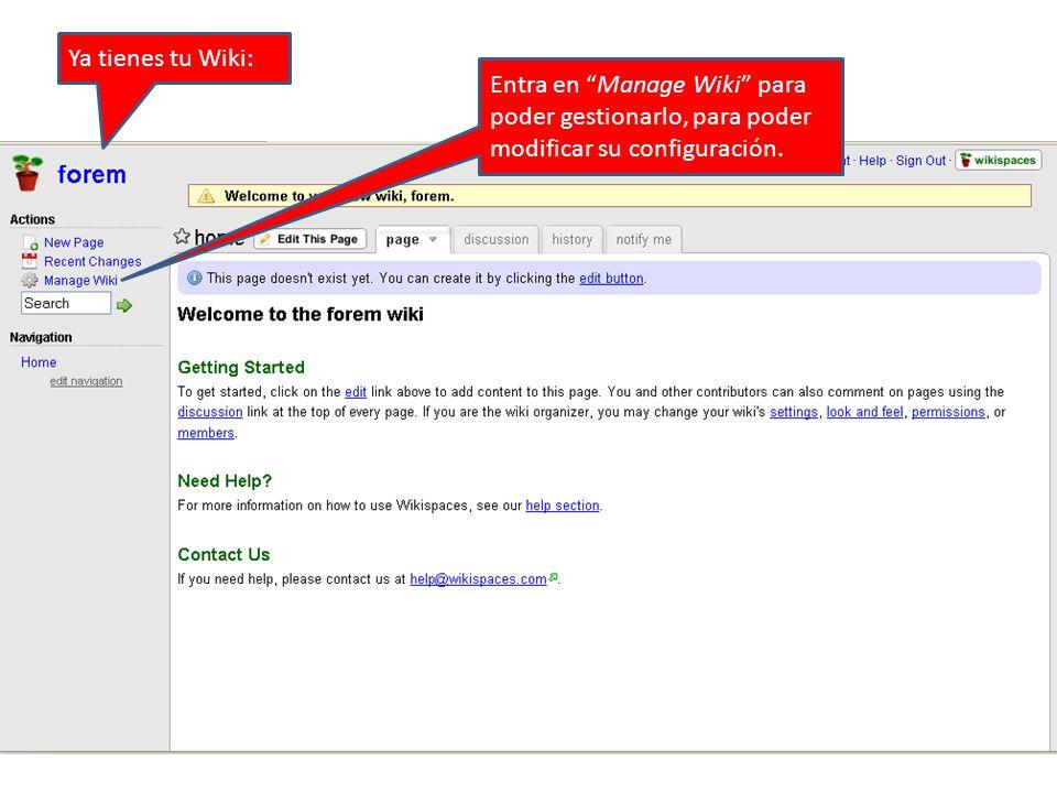 Ya tienes tu Wiki: Entra en Manage Wiki para poder gestionarlo, para poder modificar su configuración.