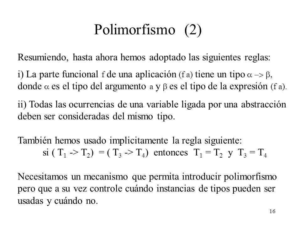 Polimorfismo (2) Resumiendo, hasta ahora hemos adoptado las siguientes reglas: