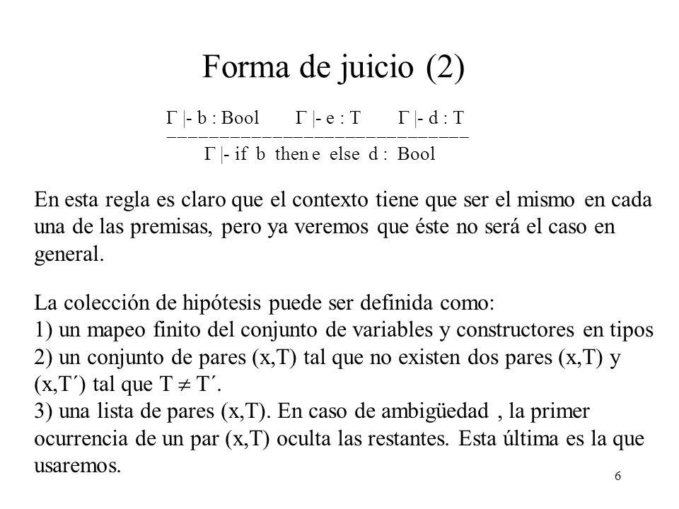 Forma de juicio (2)  |- b : Bool  |- e : T  |- d : T. -----------------------------