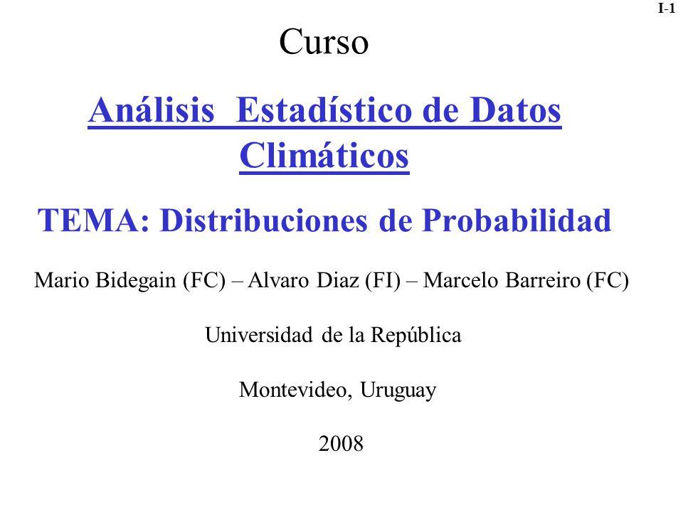 Curso Análisis Estadístico de Datos Climáticos TEMA: Distribuciones de Probabilidad