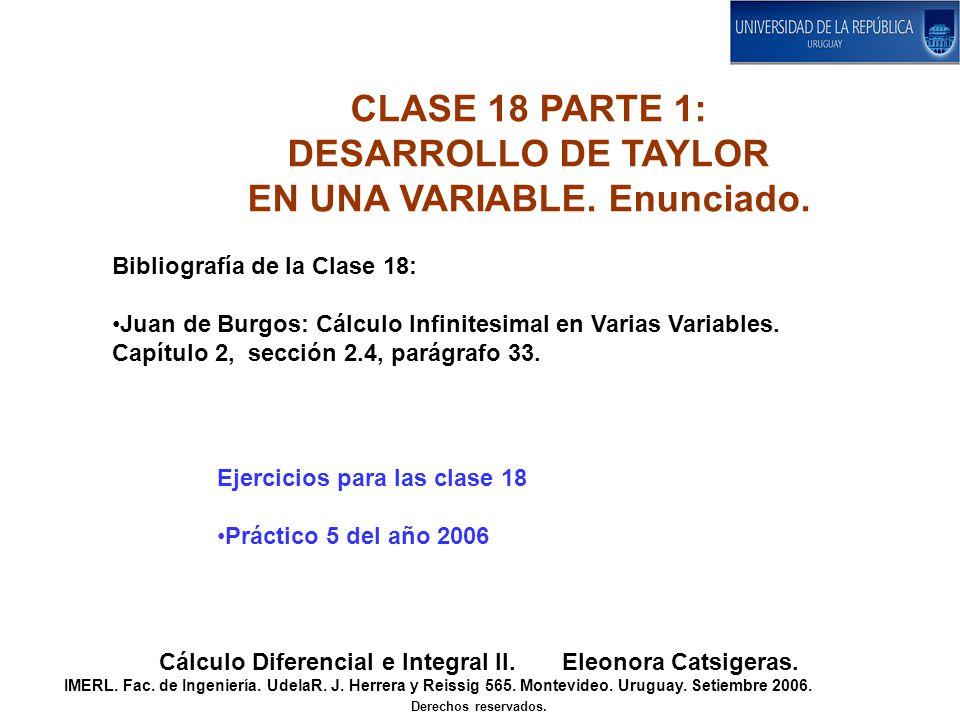 CLASE 18 PARTE 1: DESARROLLO DE TAYLOR EN UNA VARIABLE. Enunciado.