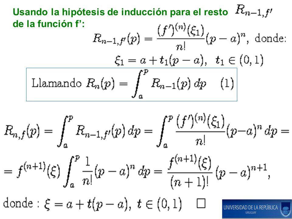 Usando la hipótesis de inducción para el resto