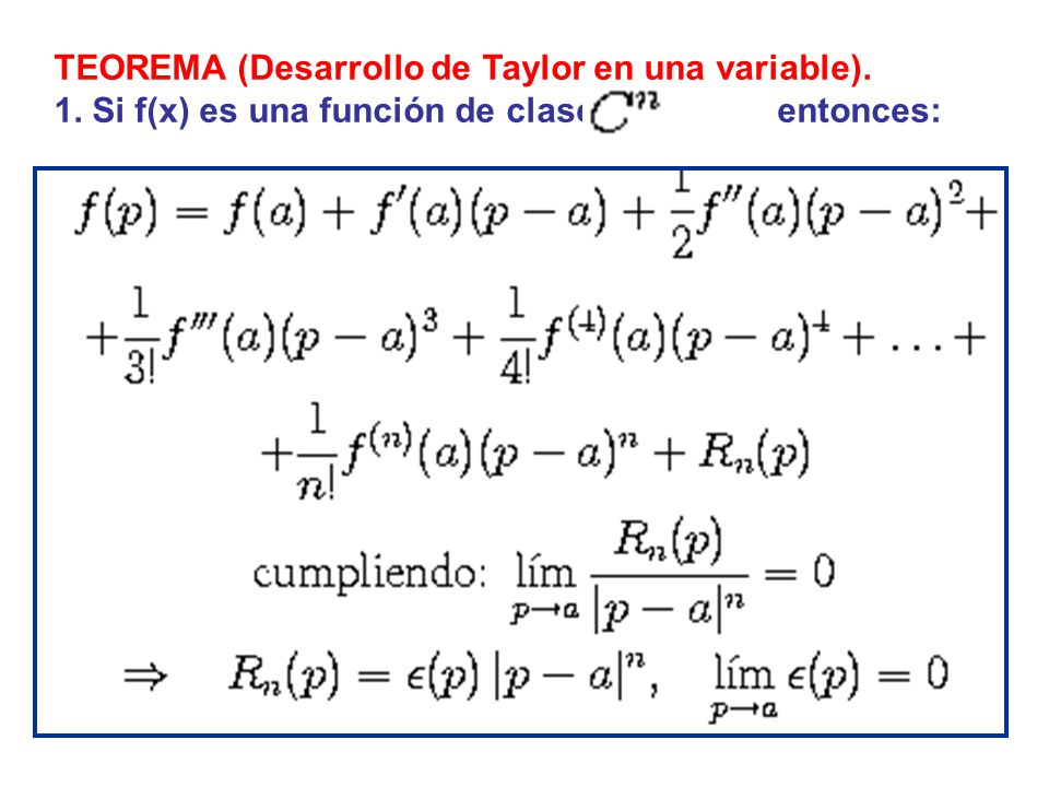 TEOREMA (Desarrollo de Taylor en una variable).