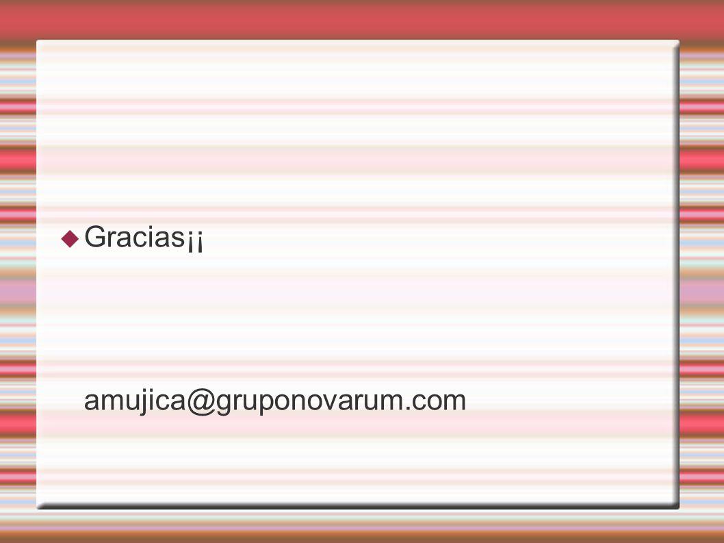 Gracias¡¡ amujica@gruponovarum.com