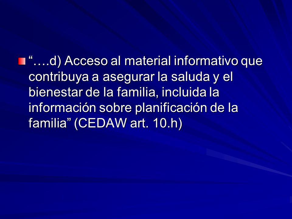 ….d) Acceso al material informativo que contribuya a asegurar la saluda y el bienestar de la familia, incluida la información sobre planificación de la familia (CEDAW art.