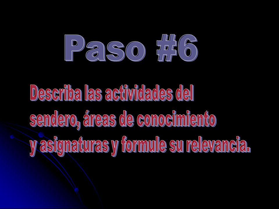 Paso #6 Describa las actividades del sendero, áreas de conocimiento