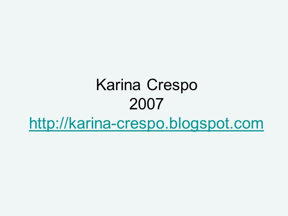 Karina Crespo 2007 http://karina-crespo.blogspot.com