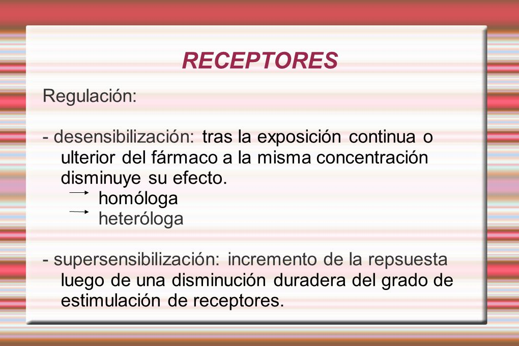 RECEPTORES Regulación: