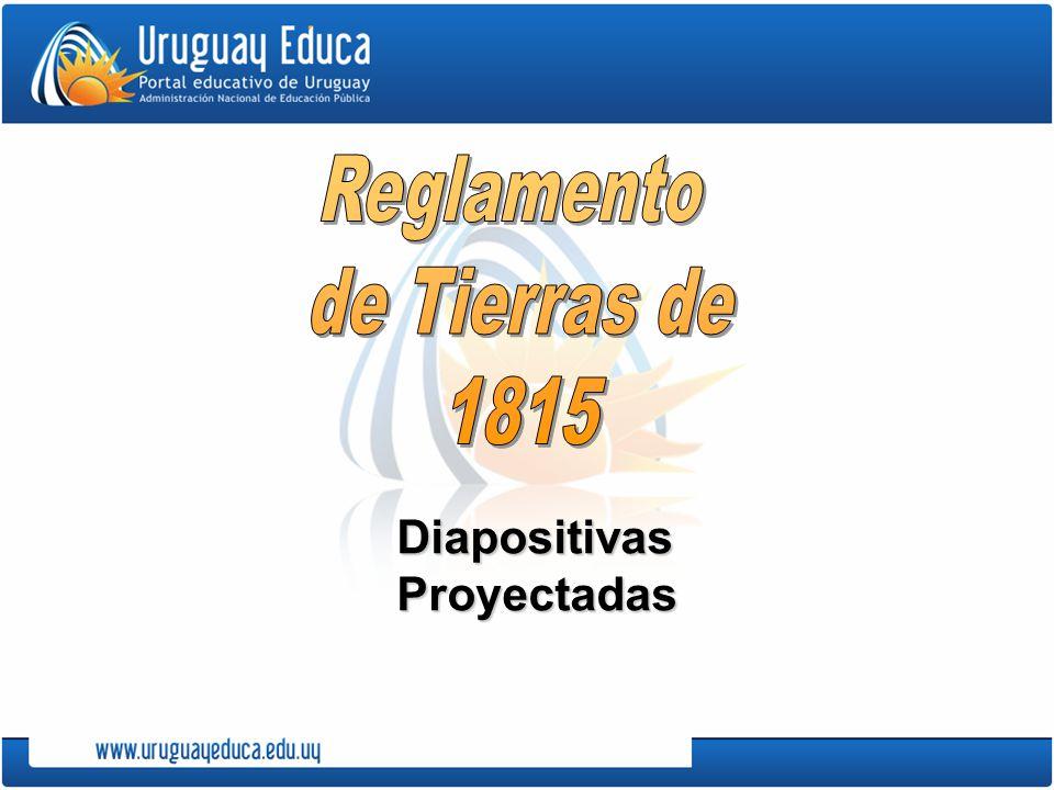 Reglamento de Tierras de 1815 Diapositivas Proyectadas