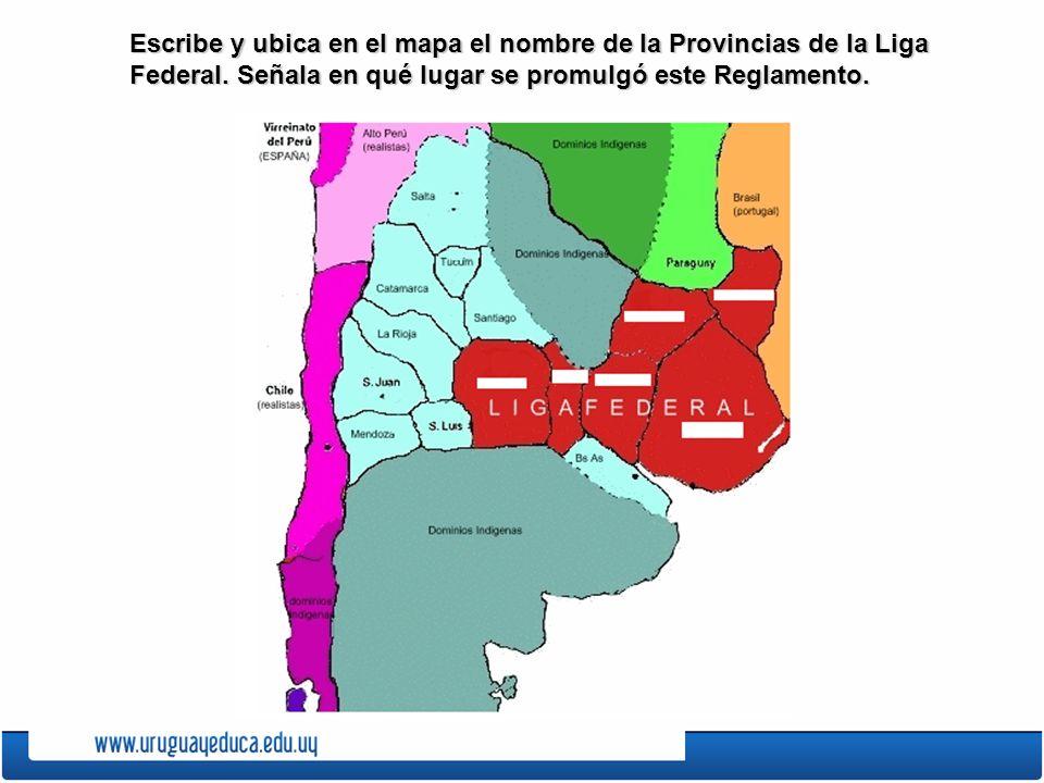 Escribe y ubica en el mapa el nombre de la Provincias de la Liga Federal.
