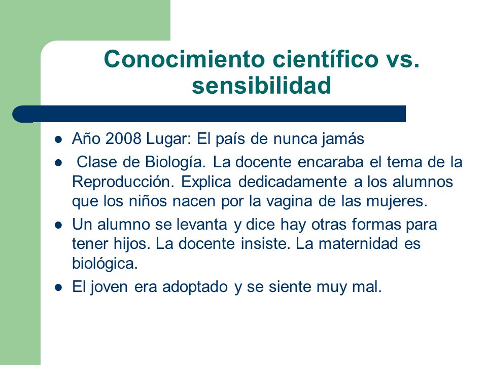 Conocimiento científico vs. sensibilidad