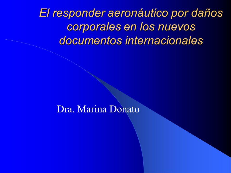 El responder aeronáutico por daños corporales en los nuevos documentos internacionales