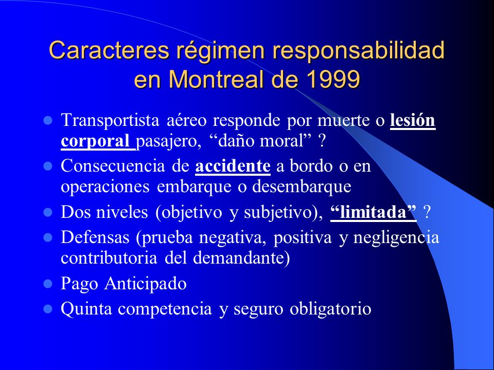 Caracteres régimen responsabilidad en Montreal de 1999