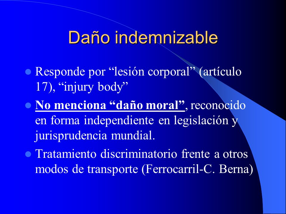 Daño indemnizable Responde por lesión corporal (artículo 17), injury body