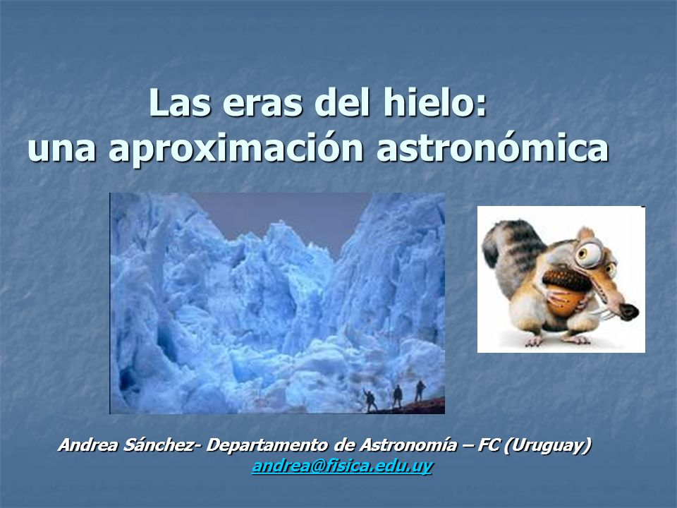 Las eras del hielo: una aproximación astronómica