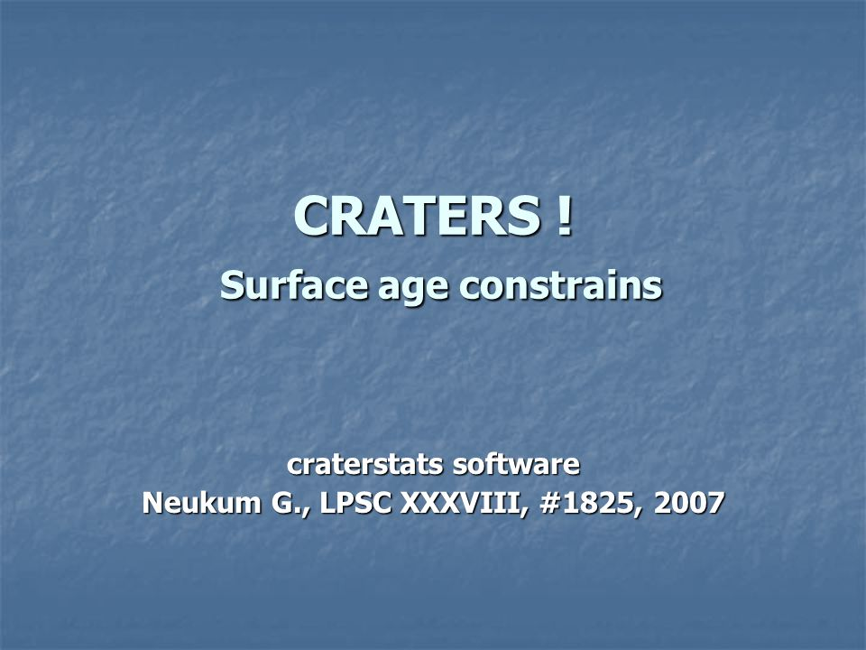 CRATERS ! Surface age constrains