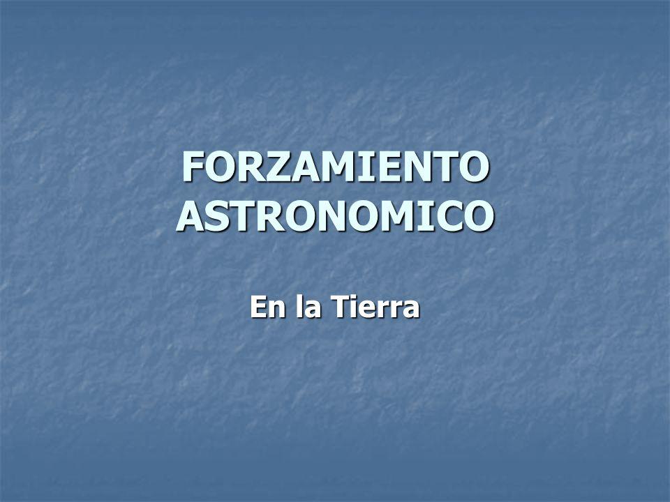 FORZAMIENTO ASTRONOMICO