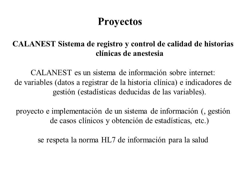 Proyectos CALANEST Sistema de registro y control de calidad de historias clínicas de anestesia.