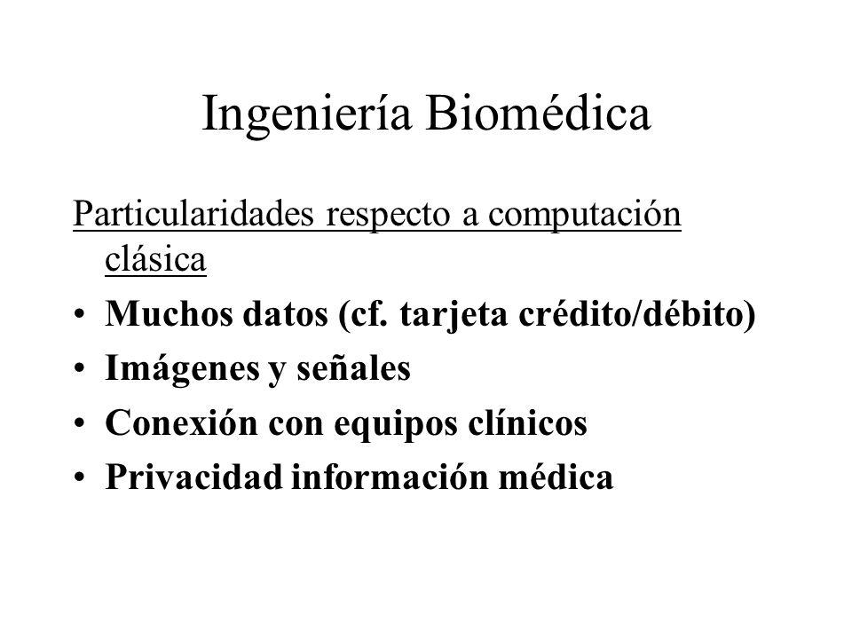 Ingeniería Biomédica Particularidades respecto a computación clásica