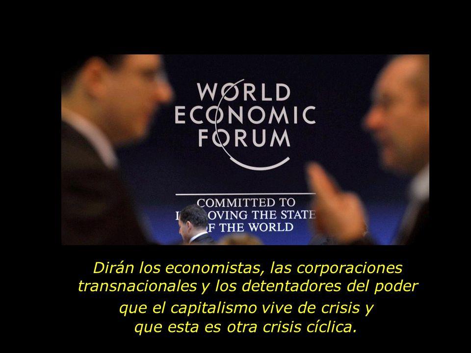 Dirán los economistas, las corporaciones