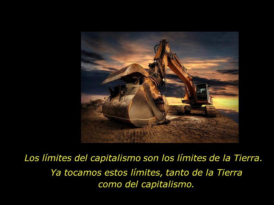 Los límites del capitalismo son los límites de la Tierra.