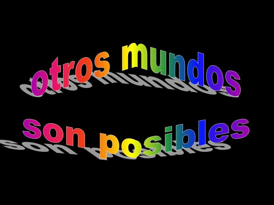 otros mundos son posibles