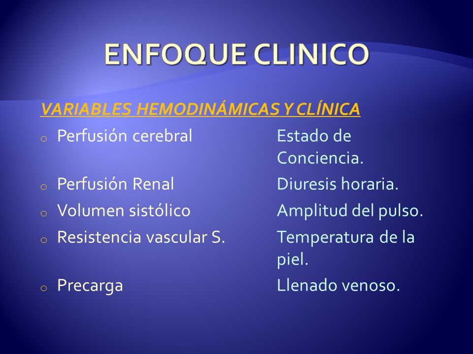 ENFOQUE CLINICO VARIABLES HEMODINÁMICAS Y CLÍNICA