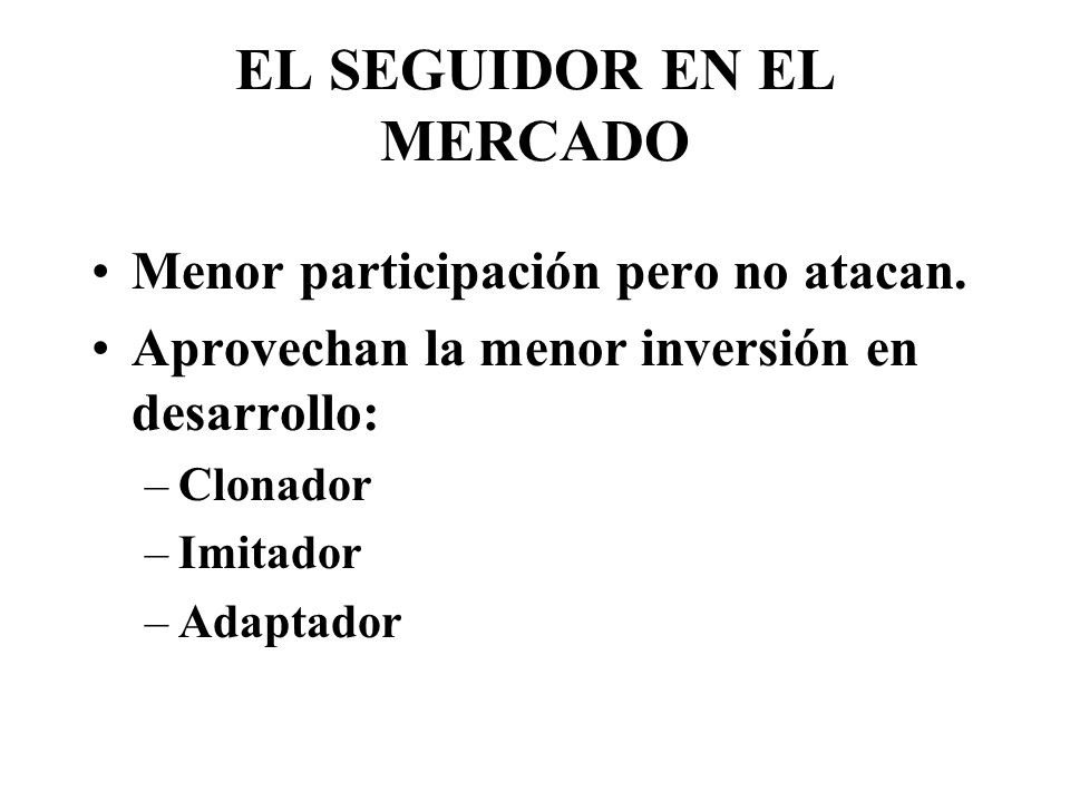 EL SEGUIDOR EN EL MERCADO