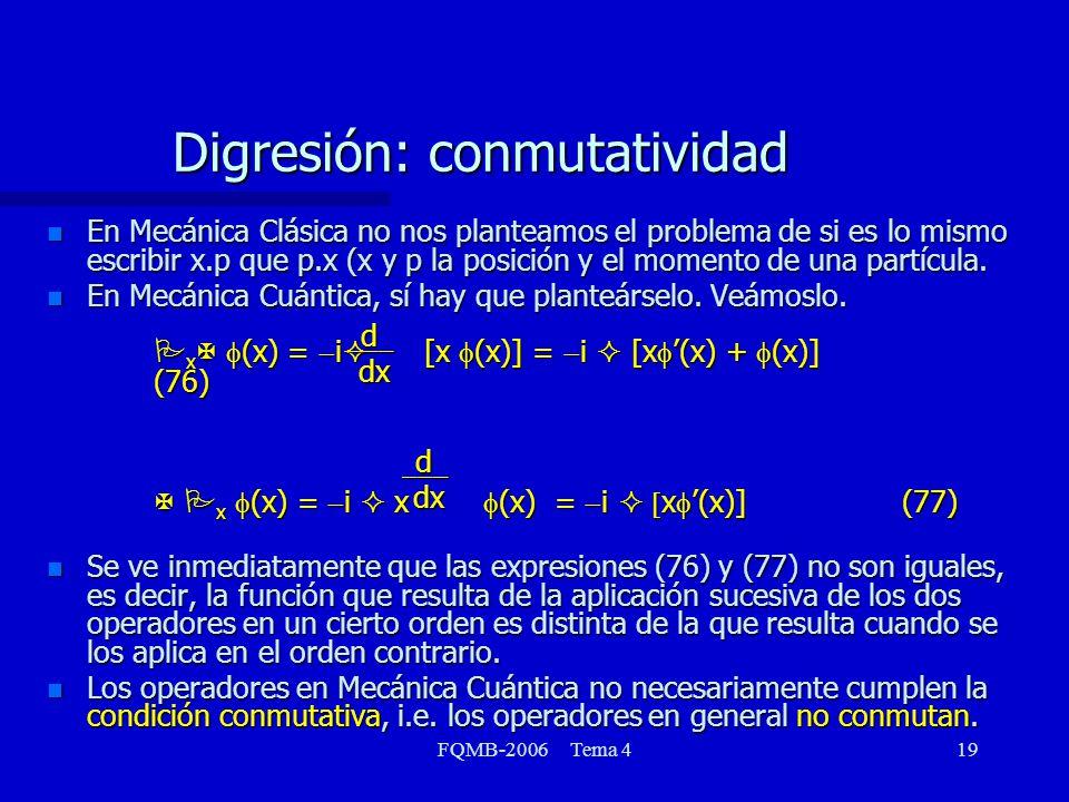 Digresión: conmutatividad