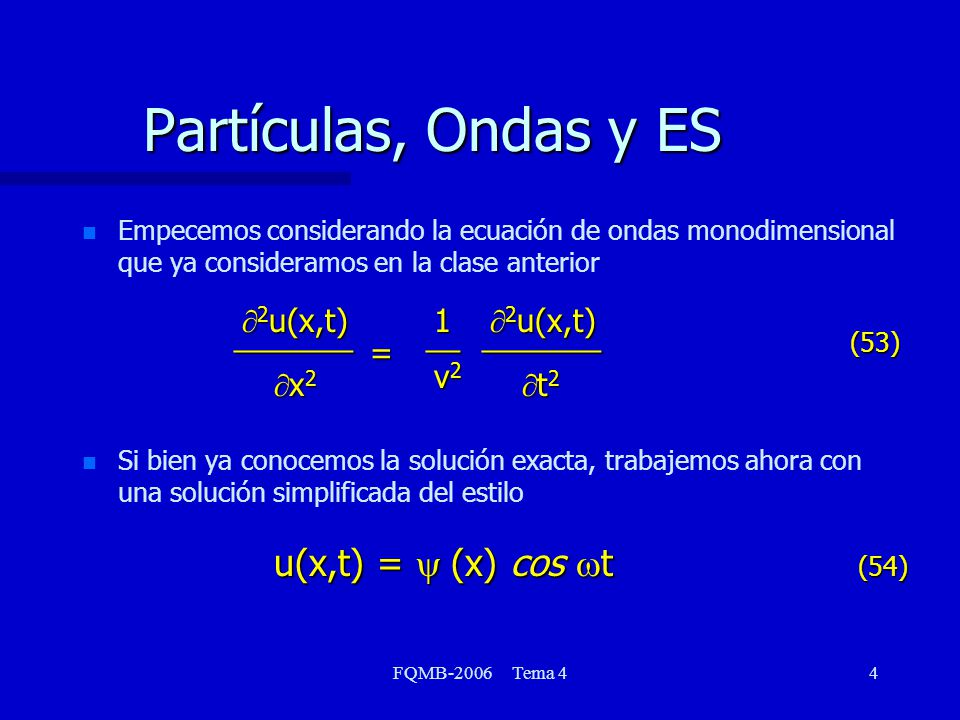 Partículas, Ondas y ES 2u(x,t) x2 t2 _______ = 1 v2 __