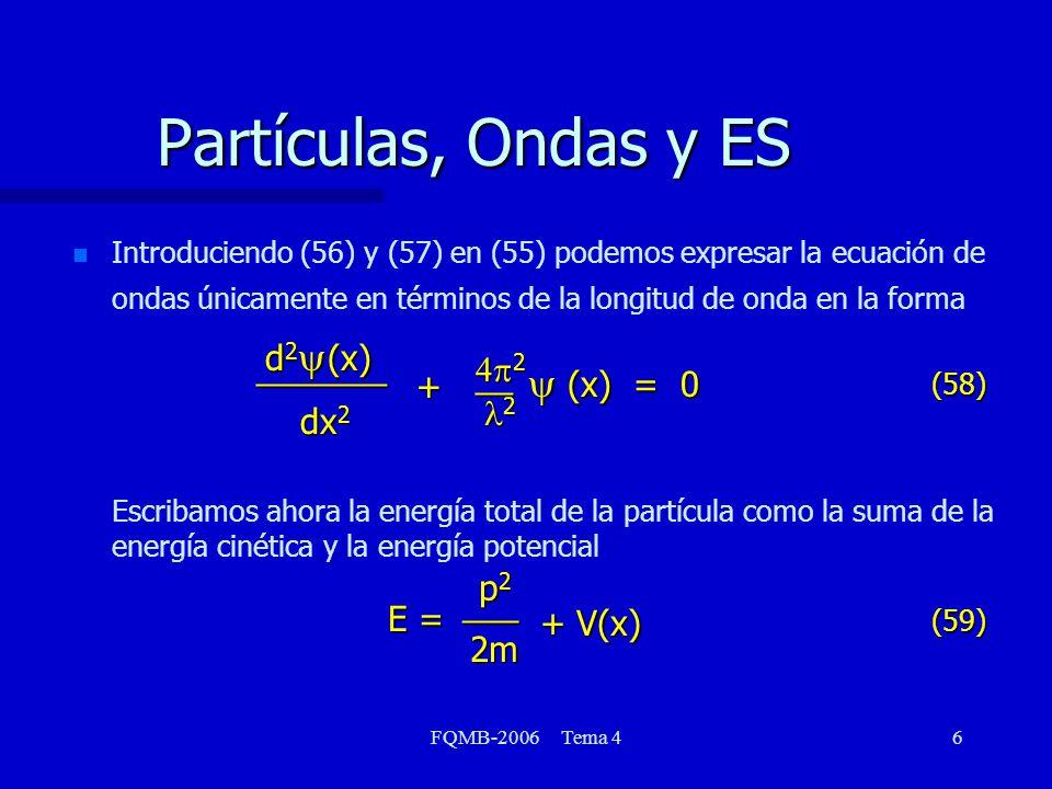 Partículas, Ondas y ES y (x) = 0 d2y(x) _______ 4p2 __ + l2 dx2 E = 2m