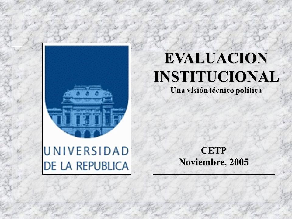 EVALUACION INSTITUCIONAL Una visión técnico política