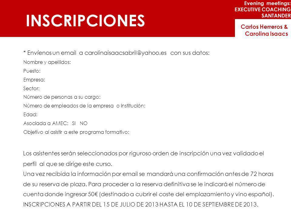 INSCRIPCIONESCarlos Herreros & Carolina Isaacs. * Envíenos un email a carolinaisaacsabril@yahoo.es con sus datos:
