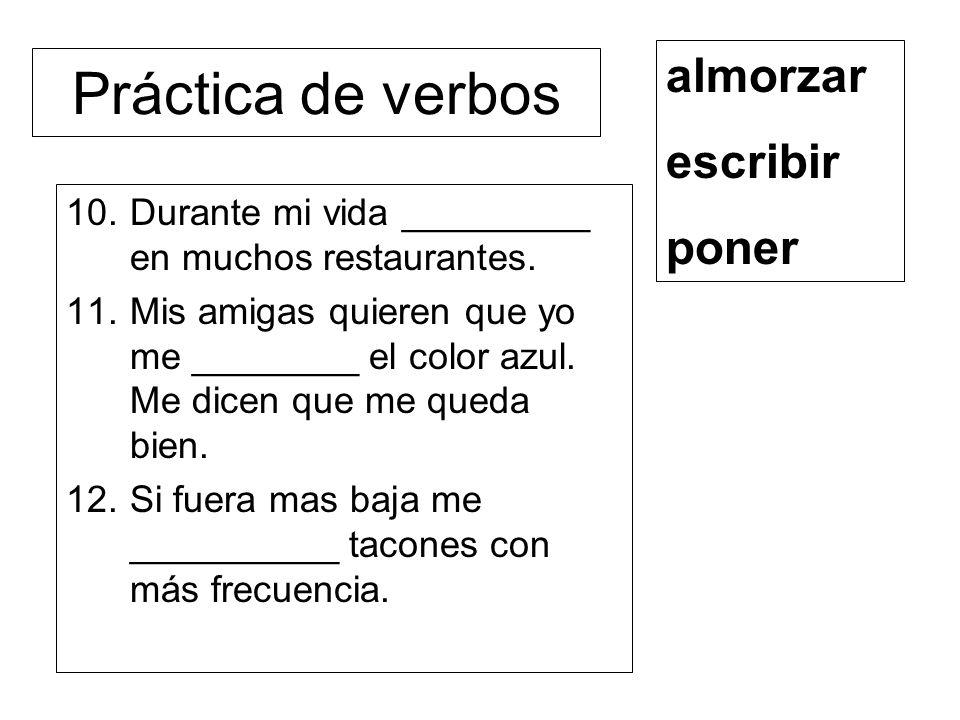 Práctica de verbos almorzar escribir poner