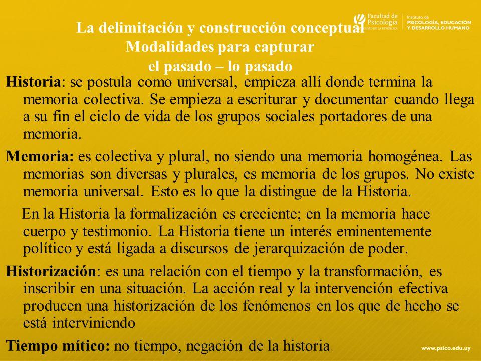 La delimitación y construcción conceptual Modalidades para capturar el pasado – lo pasado