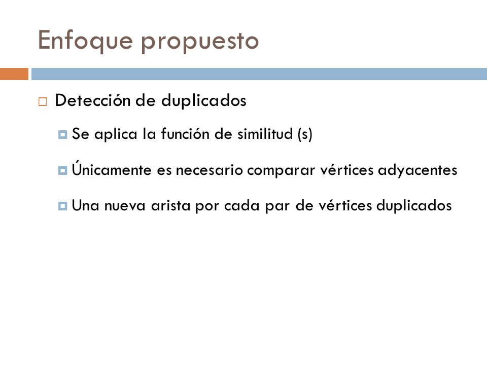 Enfoque propuesto Detección de duplicados
