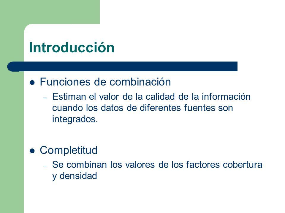 Introducción Funciones de combinación Completitud