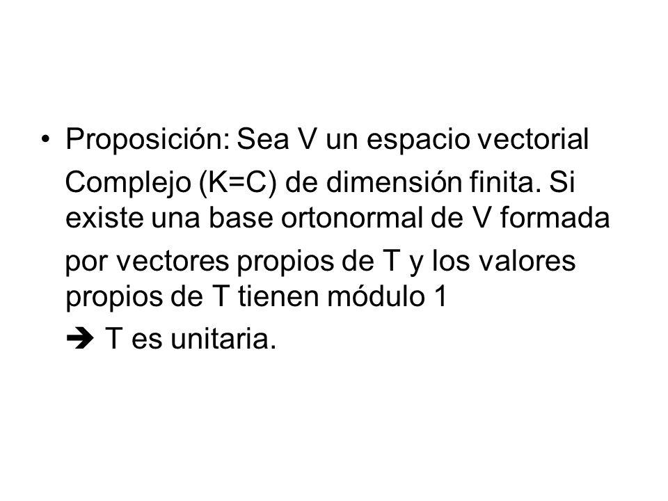 Proposición: Sea V un espacio vectorial