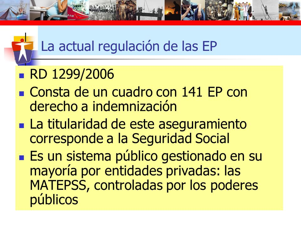 La actual regulación de las EP