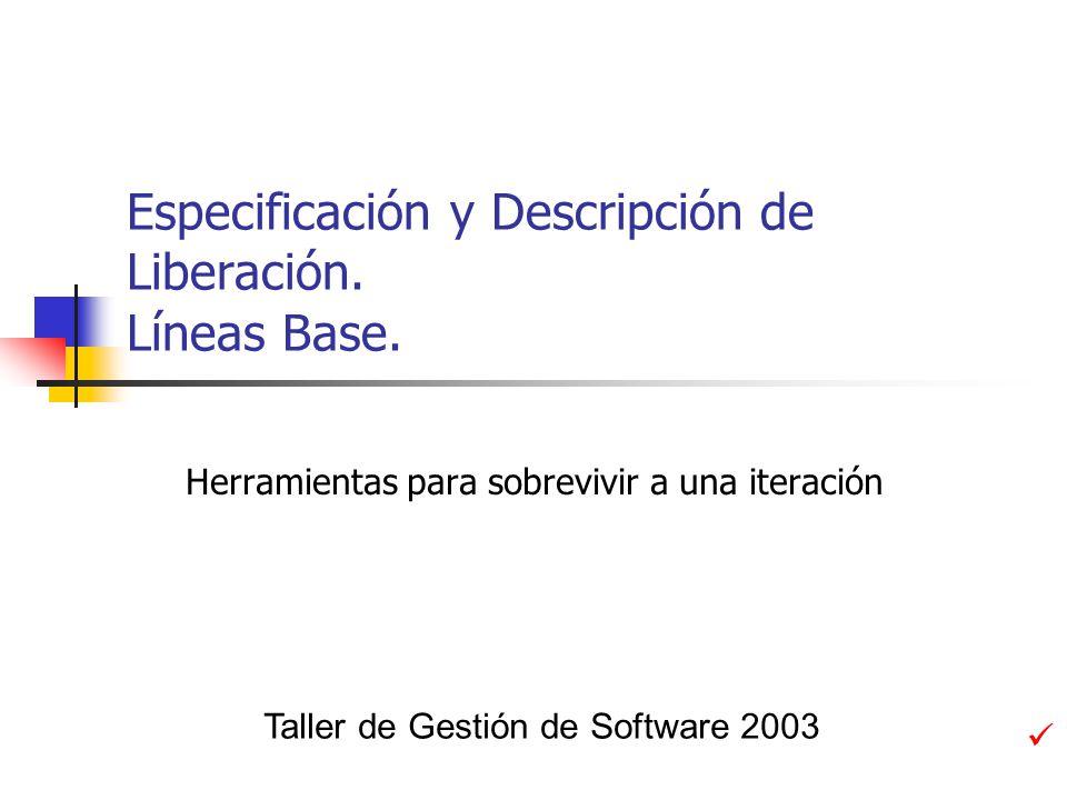 Especificación y Descripción de Liberación. Líneas Base.