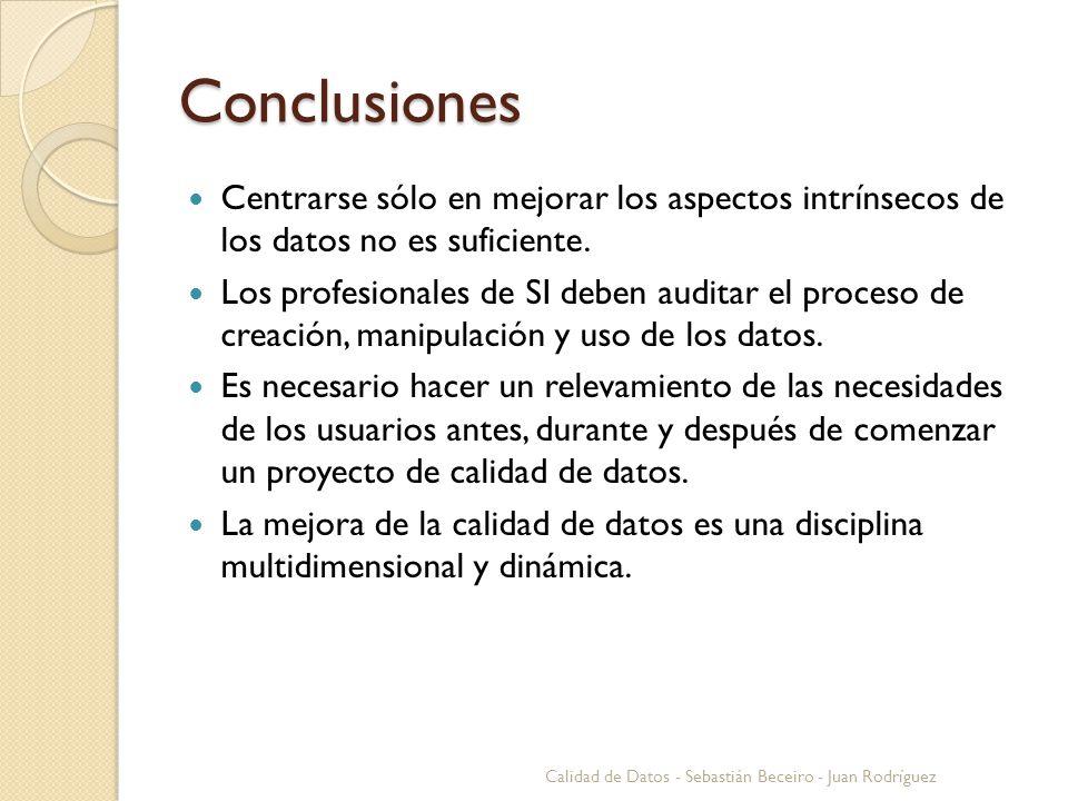 Conclusiones Centrarse sólo en mejorar los aspectos intrínsecos de los datos no es suficiente.