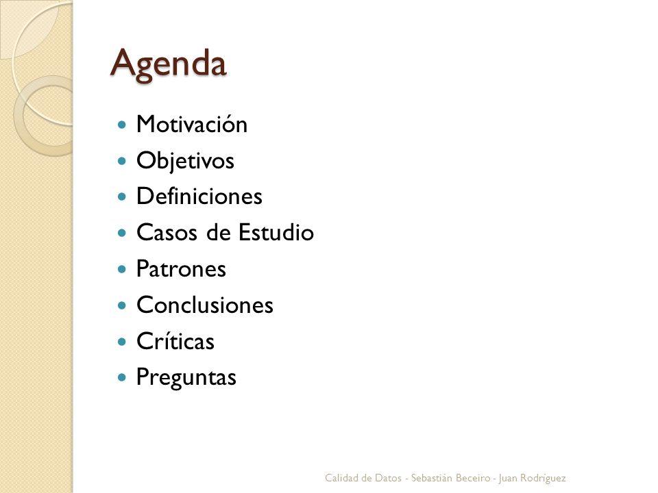 Agenda Motivación Objetivos Definiciones Casos de Estudio Patrones