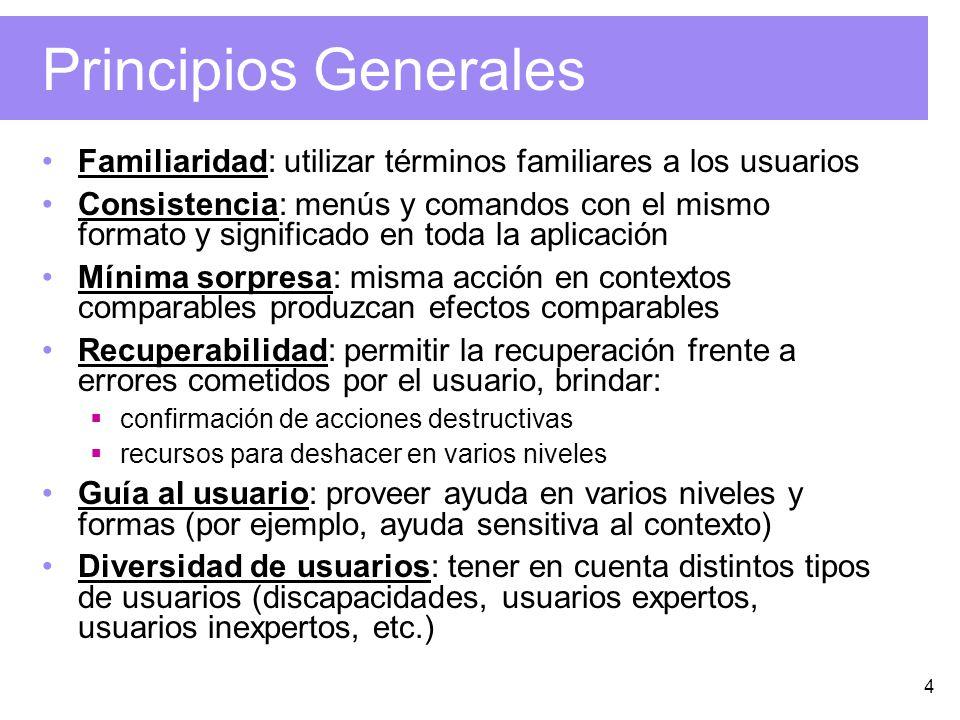 Principios Generales Familiaridad: utilizar términos familiares a los usuarios.